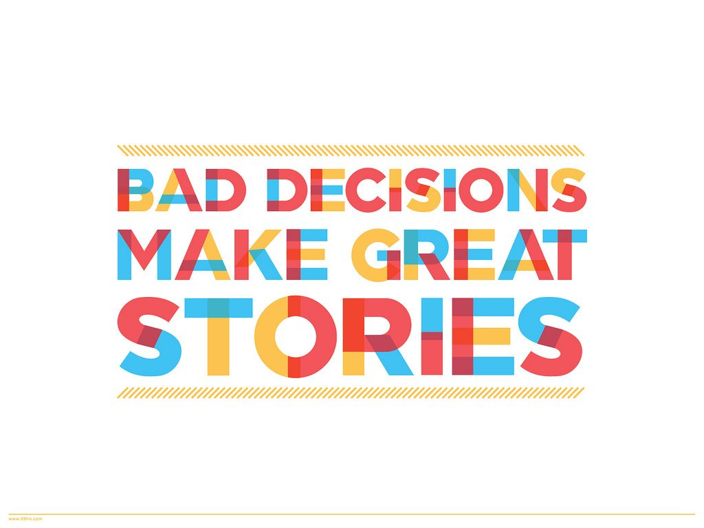 Bad Decisions Quotes, Quotations & Sayings 2018