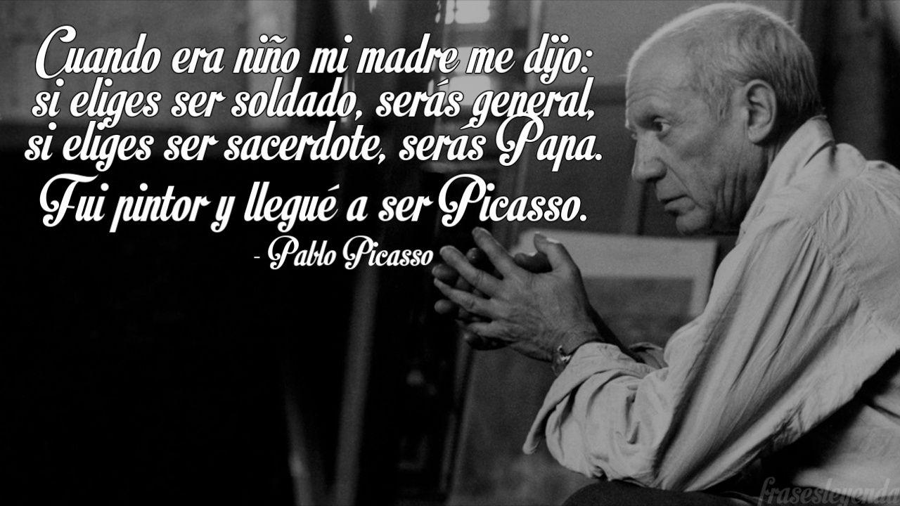Cuando era niño mi madre me dijo: si eliges ser soldado, serás general, si  eliges ser sacerdote, serás Papa. Fui pin…   Frases geniales, Memorización,  Sere papa