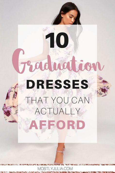 10 Stunning Graduation Dresses You Can Actually Afford | Mostly Julia #graduationdresscollege