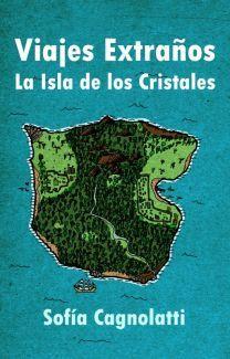 Viajes Extraños: La Isla de los Cristales