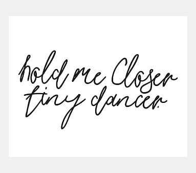 Hold Me Closer Tiny Dancer Wall Art by Honeymoon Hotel