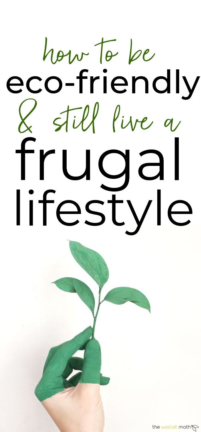How to be eco-friendly and live a frugal lifestyle at the same time. Living a more sustainable, environmentally friendly life is totally possible if you are trying to save money and stay on a budget - in fact, frugality and eco-friendly living go hand in hand. This post includes some top tips for being eco-friendly while still staying frugal.