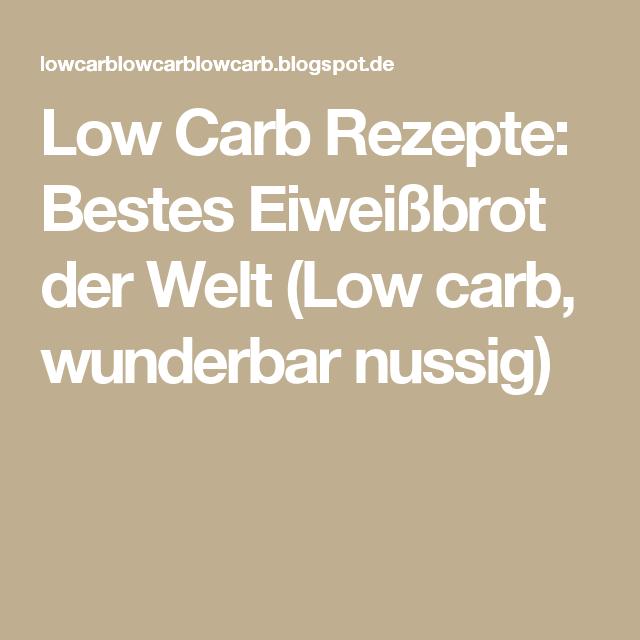 Low Carb Rezepte: Bestes Eiweißbrot der Welt (Low carb, wunderbar nussig)