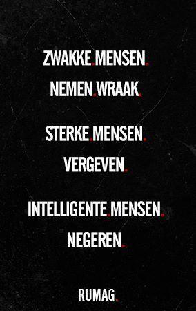 Yup. Weak people take revenge. Strong people forgive. Intelligent people ignore.