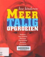 Beknopt en krachtig boek over meertalig opgroeien en opvoeden. Elke Burkhardt Montanari