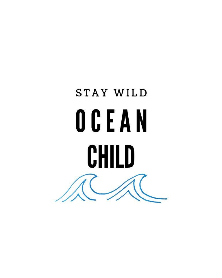 Printable Wall Decor Stay Wild Ocean Child Digital Download