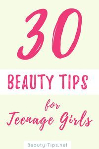 30 Beauty Tips for Teenage Girls to help you with makeup, skin care, hair care and more. Generally a lot of useful stuff to learn from this 30 beauty secrets shared in this article :