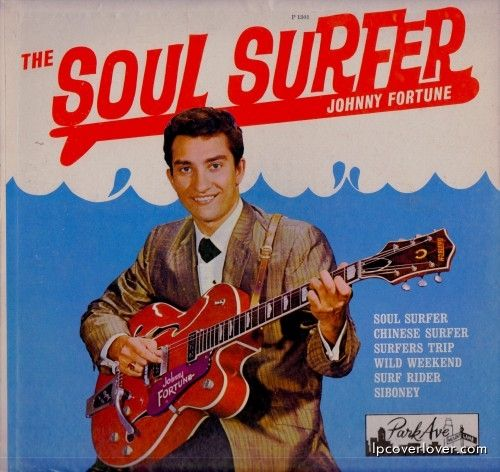 "lpcoverlover: ""To surf with love Johnny Fortune IS ""The Soul Surfer"" Park Avenue Record Johnny was born March 18, 1943 in Warren, Ohio. """