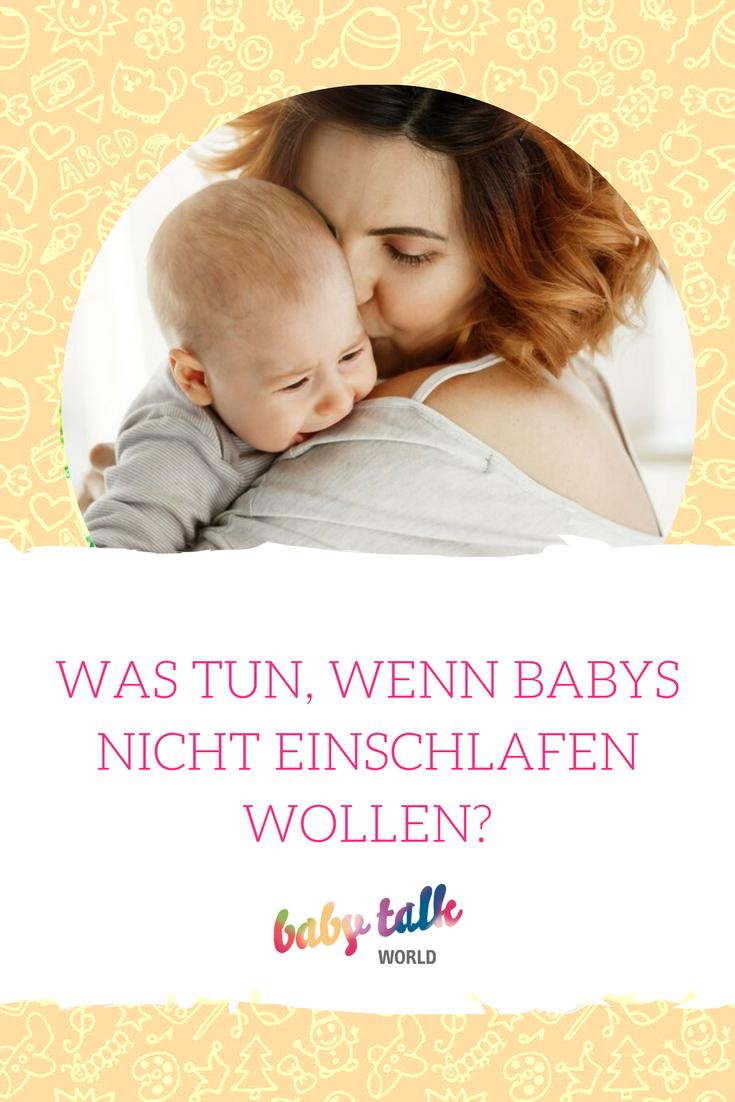 Was Tun Wenn Babys Nicht Einschlafen Wollen Tipps Mama Und Baby Helfen Entspannter
