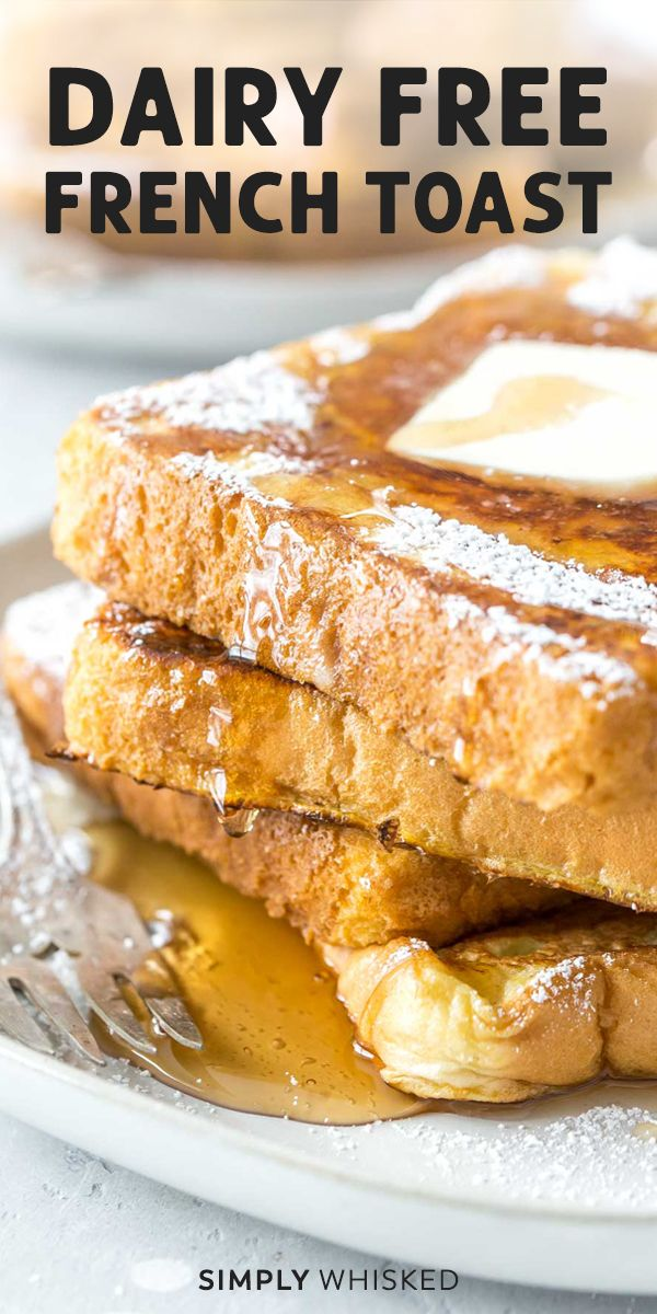 The BEST Dairy Free French Toast - Simply Whisked