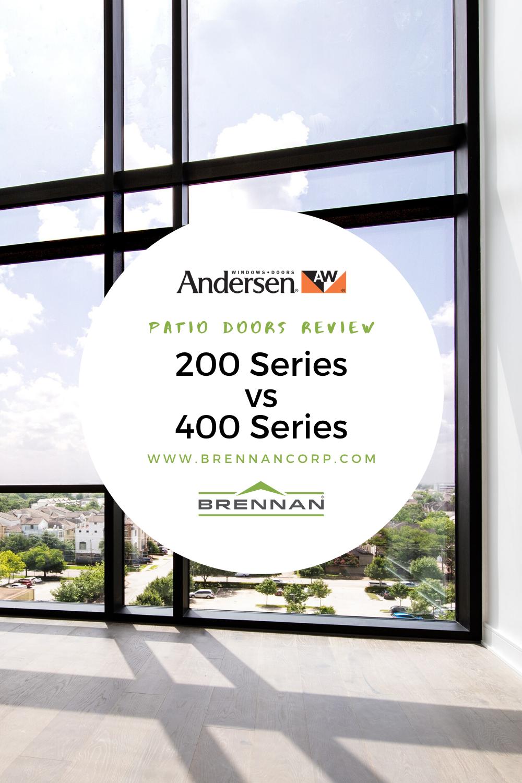 Andersen 200 Vs 400 Patio Doors Review In 2020 Patio Doors Patio Doors