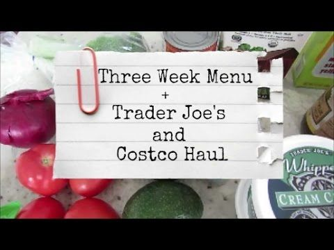 Three Week Menu + Trader Joe's and Costco Haul - YouTube