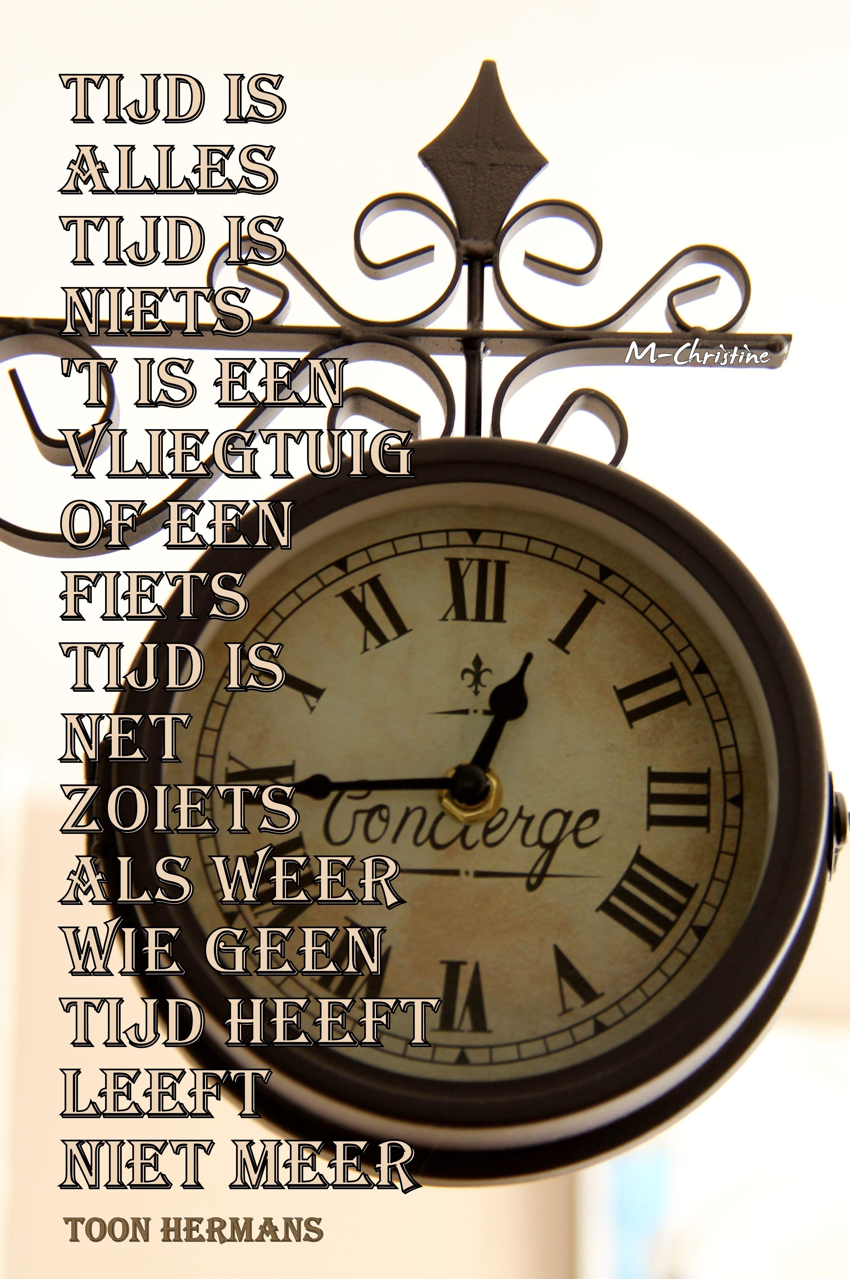 Citaten Over Tijd : Toon hermans tijd is alles niets mooie teksten