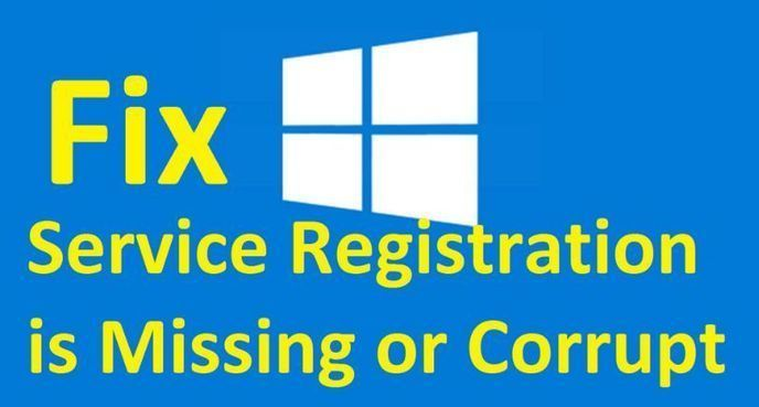 12 Fixes For Service Registration is Missing or Corrupt