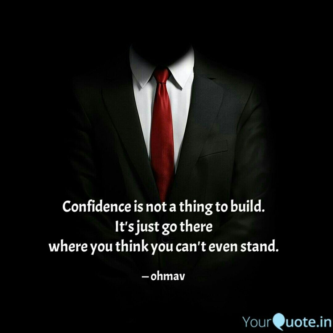 Quotes Confidence Ashutosh Ohmav Quotes Confidence Stand  Quotes  Pinterest