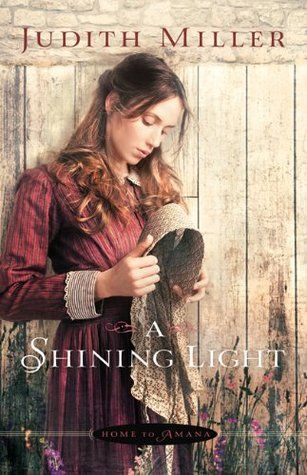 A Shining Light (Home to Amana #3) by Judith McCoy Miller (Christian Fiction) 03/04/2014