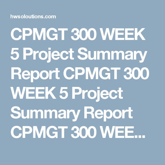 Cpmgt  Week  Project Summary Report Cpmgt  Week  Project