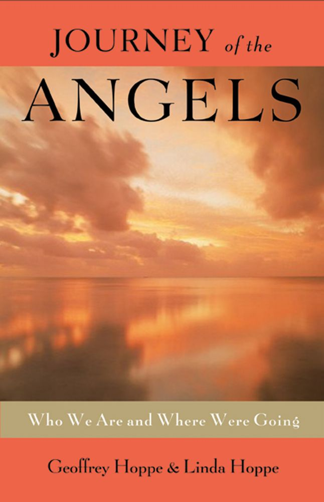 Journey Of The Angels The Tobias Materials By Geoffrey And Linda