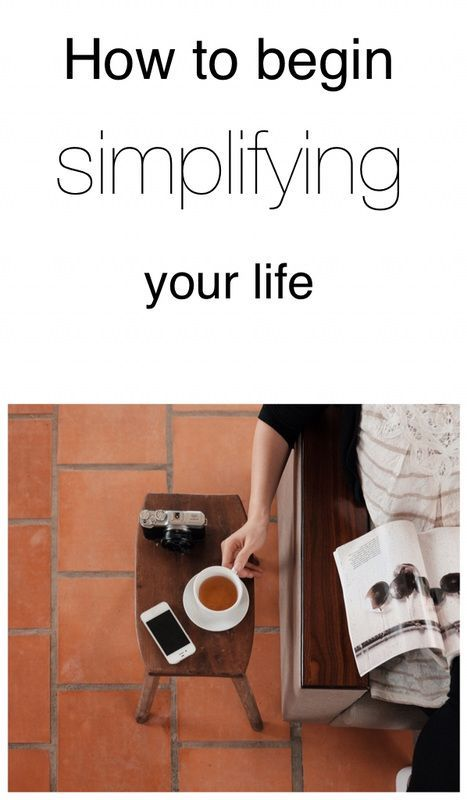 How to begin simplifying your life.