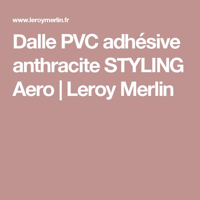 Dalle Pvc Adhésive Anthracite Styling Aero Leroy Merlin Mini