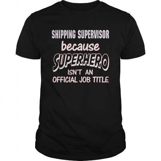 SHIPPING SUPERVISOR Because SUPERHERO Isn't An Official Job Title T Shirts, Hoodies. Check price ==► https://www.sunfrog.com/LifeStyle/SHIPPING-SUPERVISOR--SUPER-HERO-Black-Guys.html?41382 $21.99