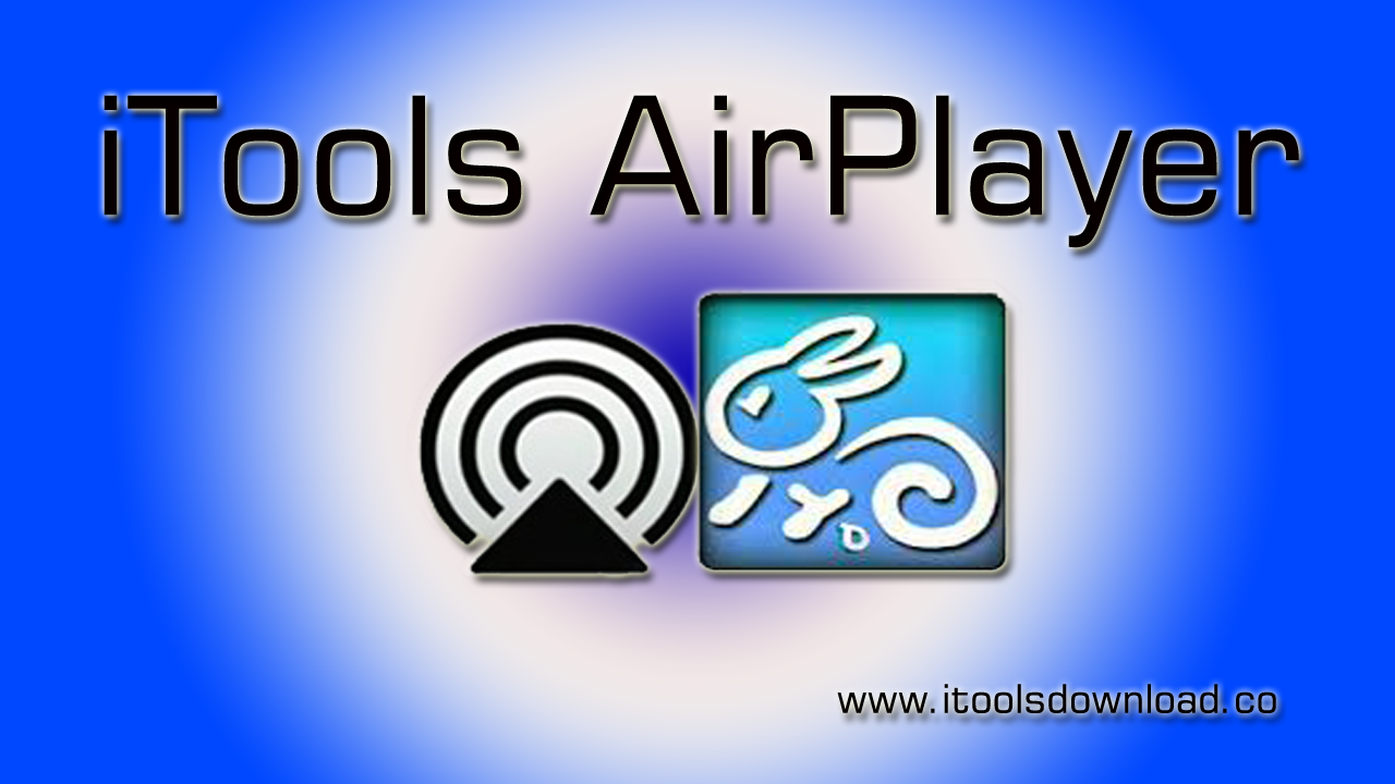iTools AirPlayer – It's where the action is! | iTools 4