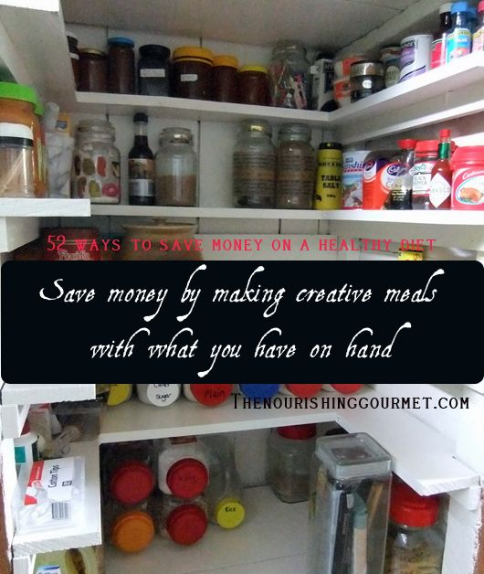 Save money by making creative meals from what you have on hand (3 tips and my inspiration)