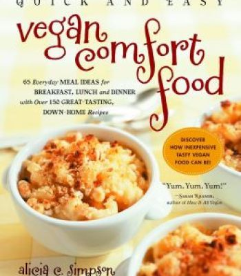 Quick easy vegan comfort food 65 everyday meal ideas for quick easy vegan comfort food 65 everyday meal ideas for breakfast lunch and dinner forumfinder Images