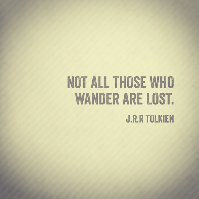 Sometimes, you need to wander intentionally.  #self #findingyourself