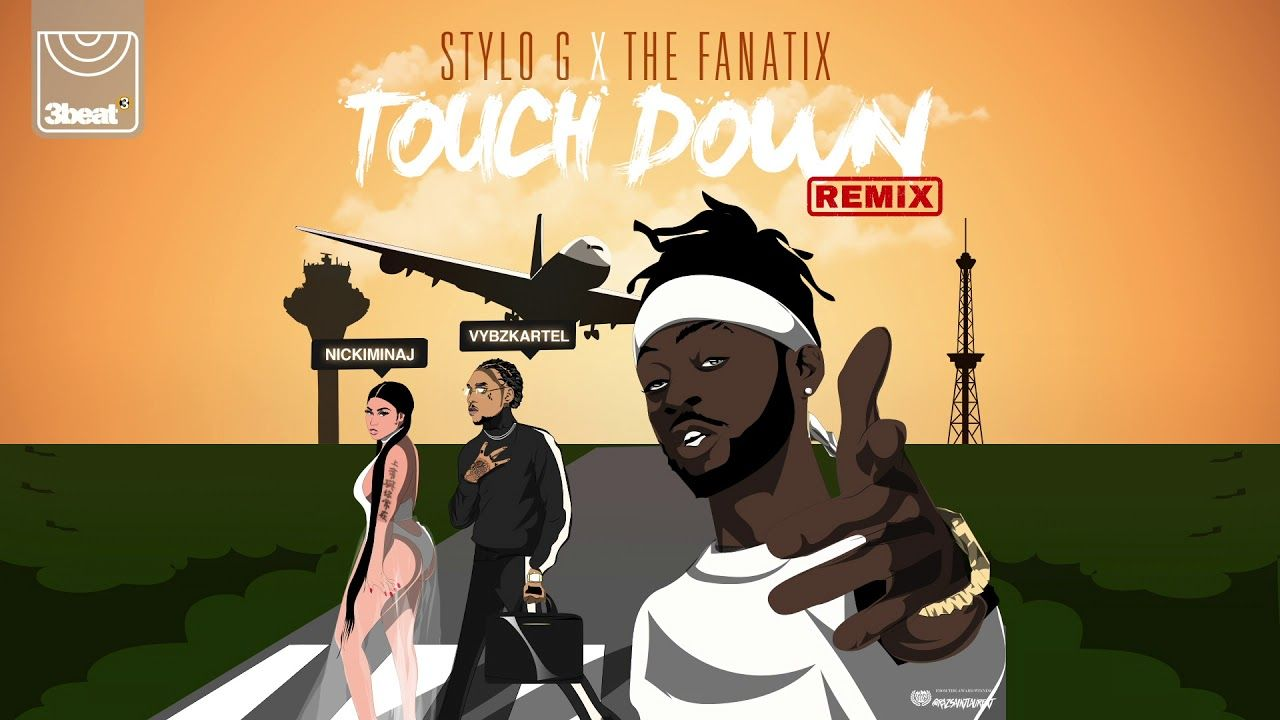 Stylo G Fanatix Touch Down Ft Nicki Minaj Vybz Kartel