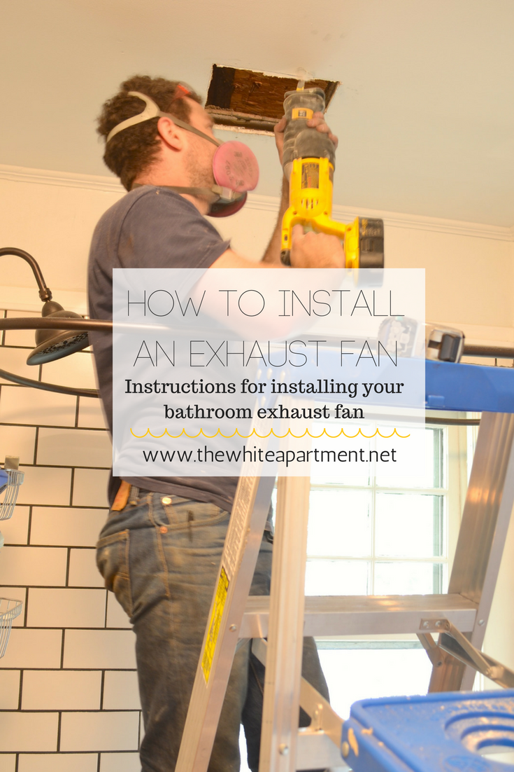 How To Install A Bathroom Exhaust Fan. Step-by-step