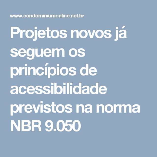 Projetos novos já seguem os princípios de acessibilidade previstos na norma NBR 9.050