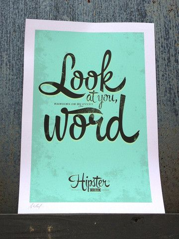 Hipster Words posters available!! http://hipster-words.com