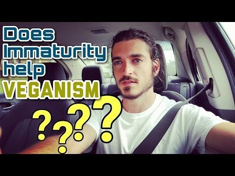 Does Immaturity help Veganism? - YouTube