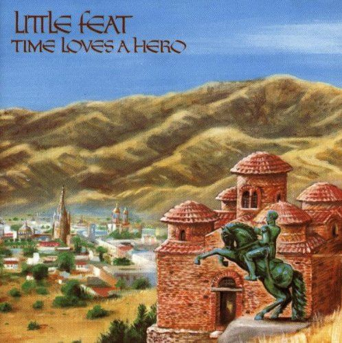 LITTLE FEAT - Time Loves A Hero