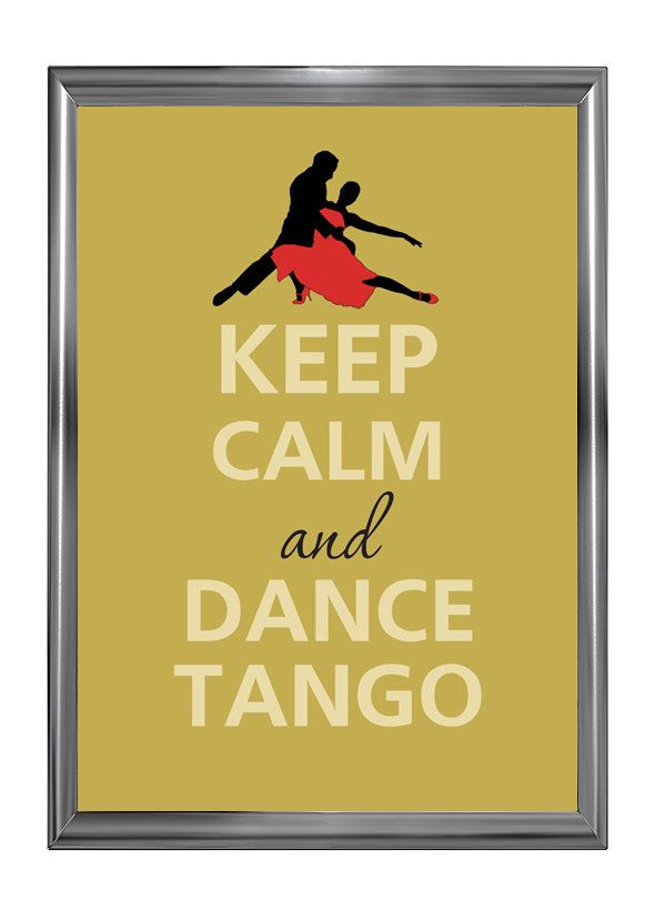 Keep calm and dance tango your mantra for the next few weeks!