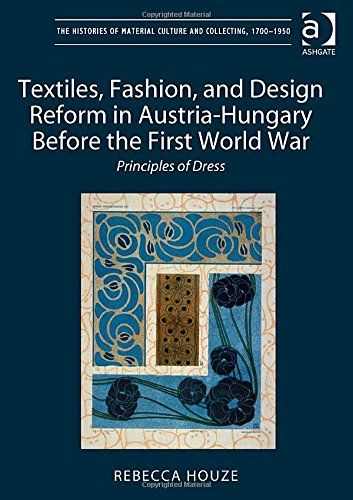 Textiles Fashion And Design Reform In Austria Hungary Before The
