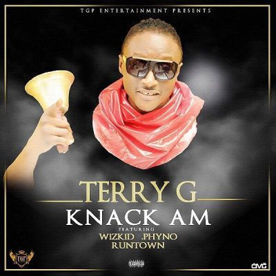 """DOWNLOAD MP3: Terry G – """"Knack Am"""" ft  Wizkid, Phyno"""
