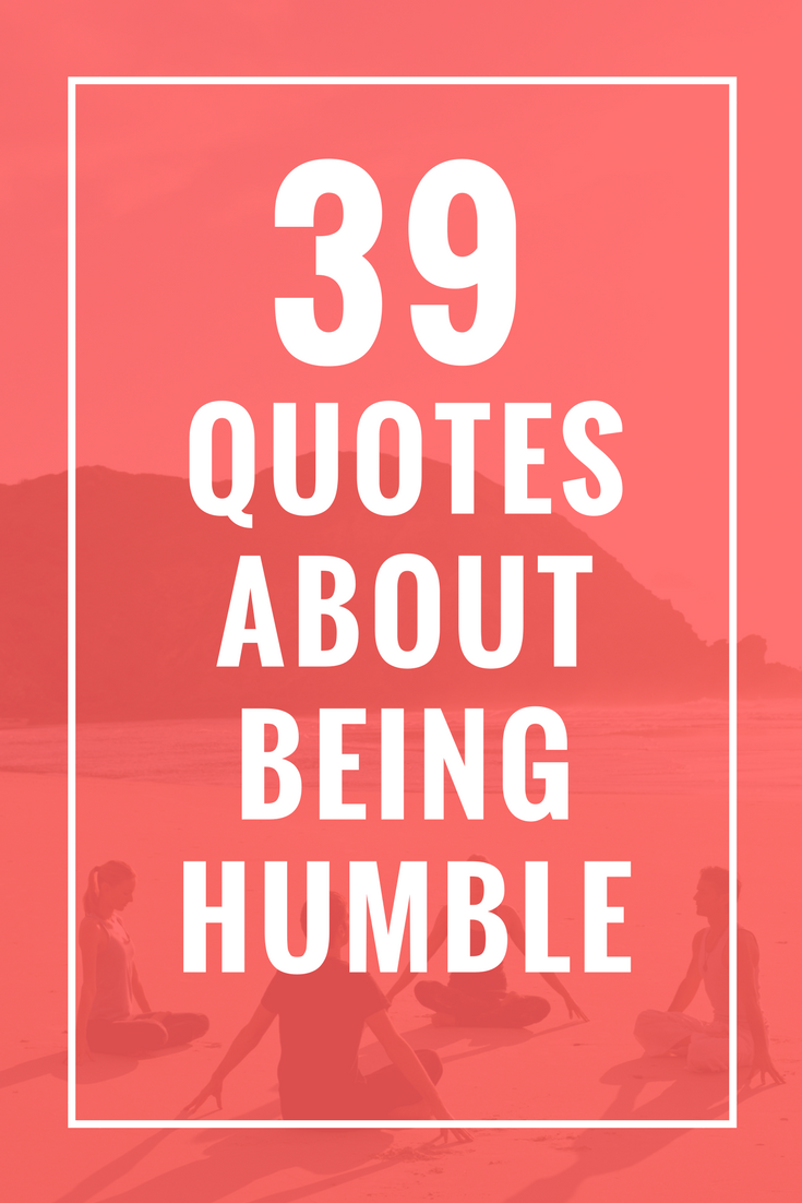 Quotes About Being Humble 39 Quotes About Being Humble