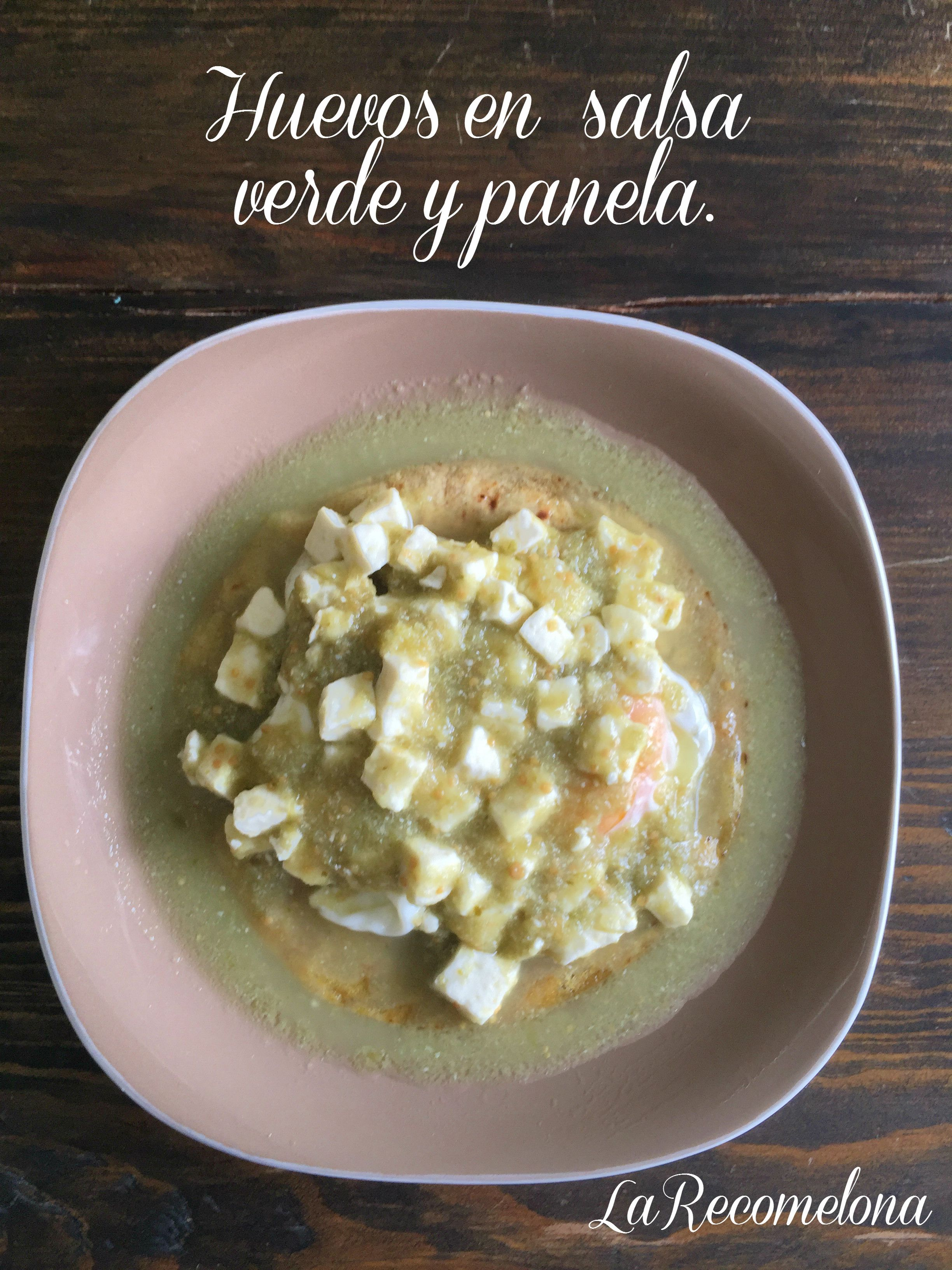 Huevos En Salsa Verde Y Panela Desayunos Deliciosos Salsa  ~ Recetas Faciles Y Bajas En Calorias