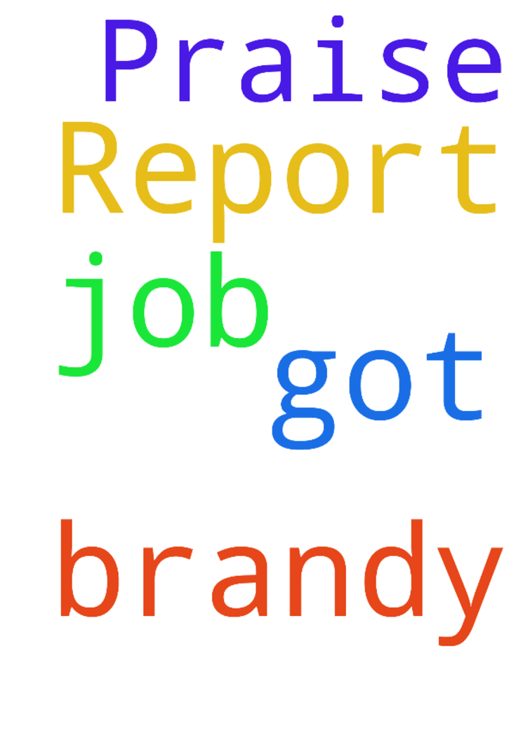 Praise Report -  	Brandy got the job!! Thank you Lord!! Thank you all  Posted at: https://prayerrequest.com/t/aVp #pray #prayer #request #prayerrequest