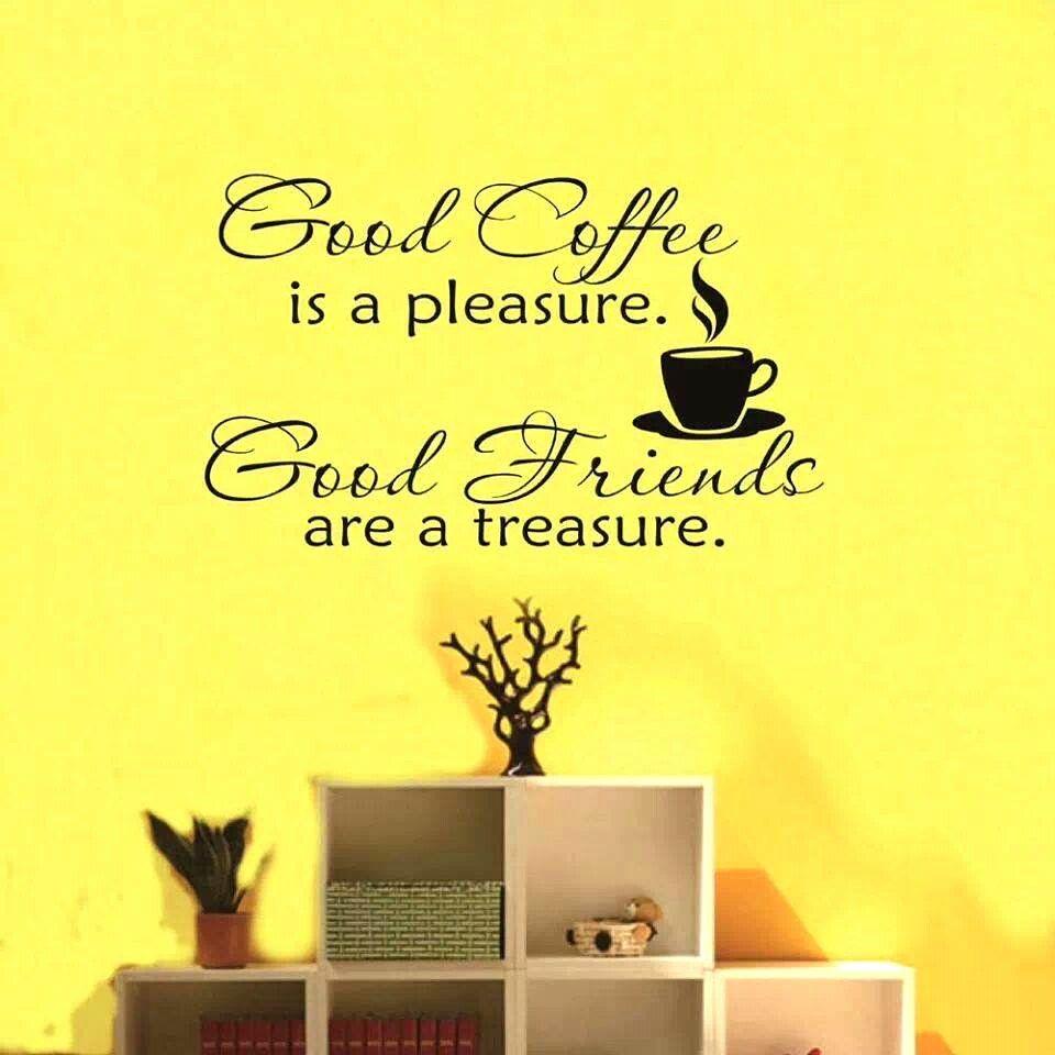 Good Coffee & Good Friends | coffee | Pinterest | Coffee, Coffee ...