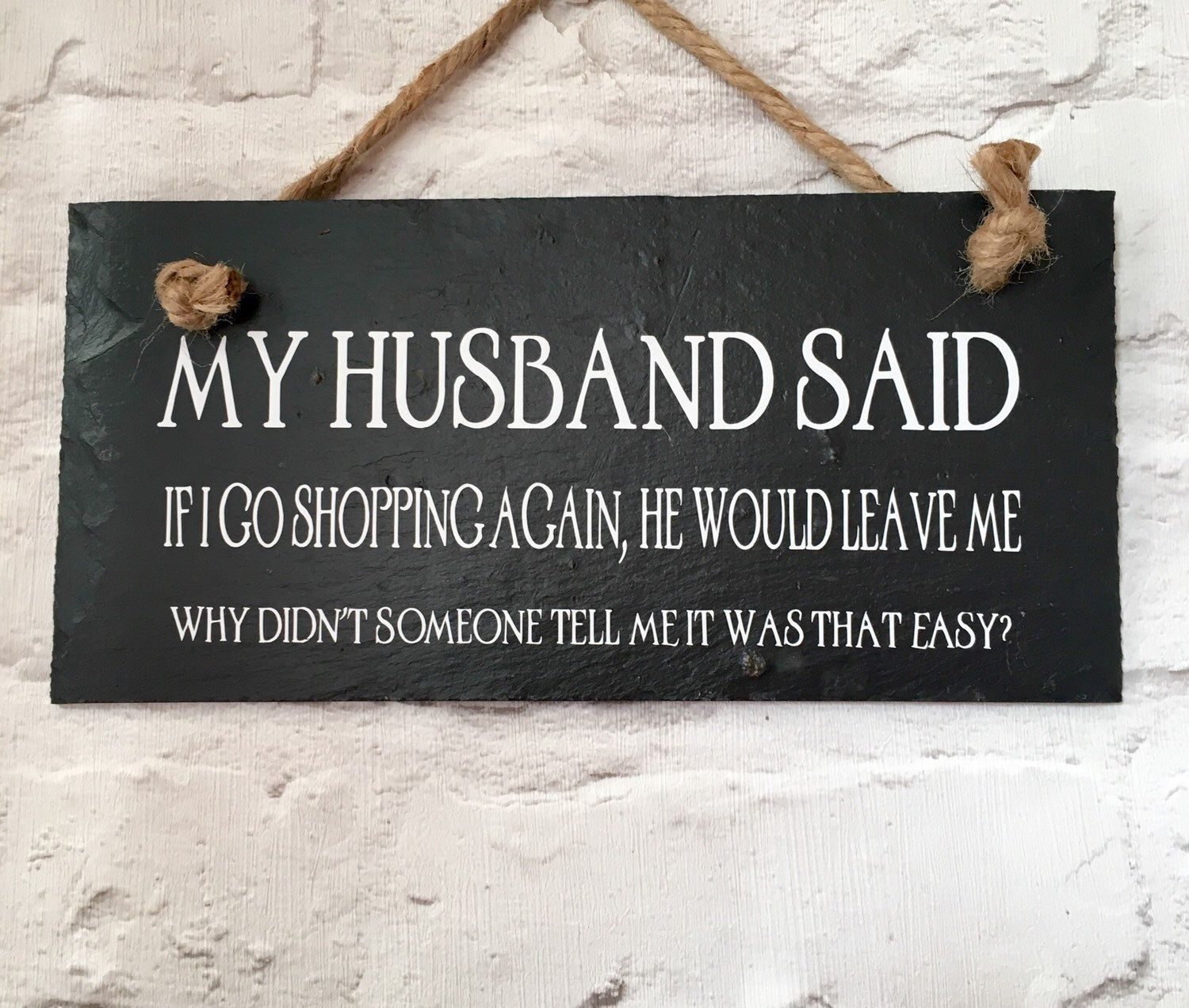 Husband Quote Husband Sign Shopping Quote Funny Quote Etsy Shopping Quotes Slate Signs Shop Signs