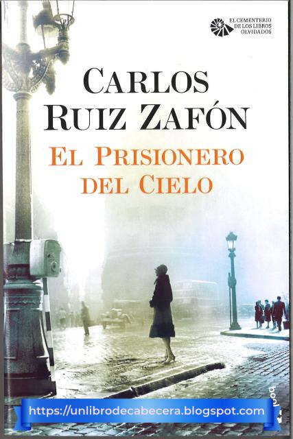 El Prisionero Del Cielo Es La Tercera Entrega De La Serie El Cementerio De Los Libros Olvidados De Carlos Ruiz Zafó En 2020 Carlos Ruiz Zafon Libros Carlos Ruiz Libros