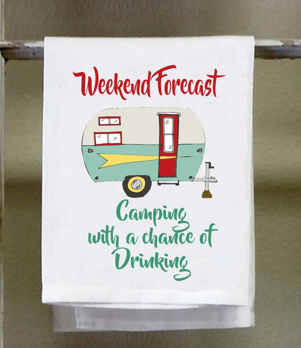 Weekend Forecast Camping with a chance of Drinking, Kitchen Dish Towel,Retro Camper, Retro color scheme