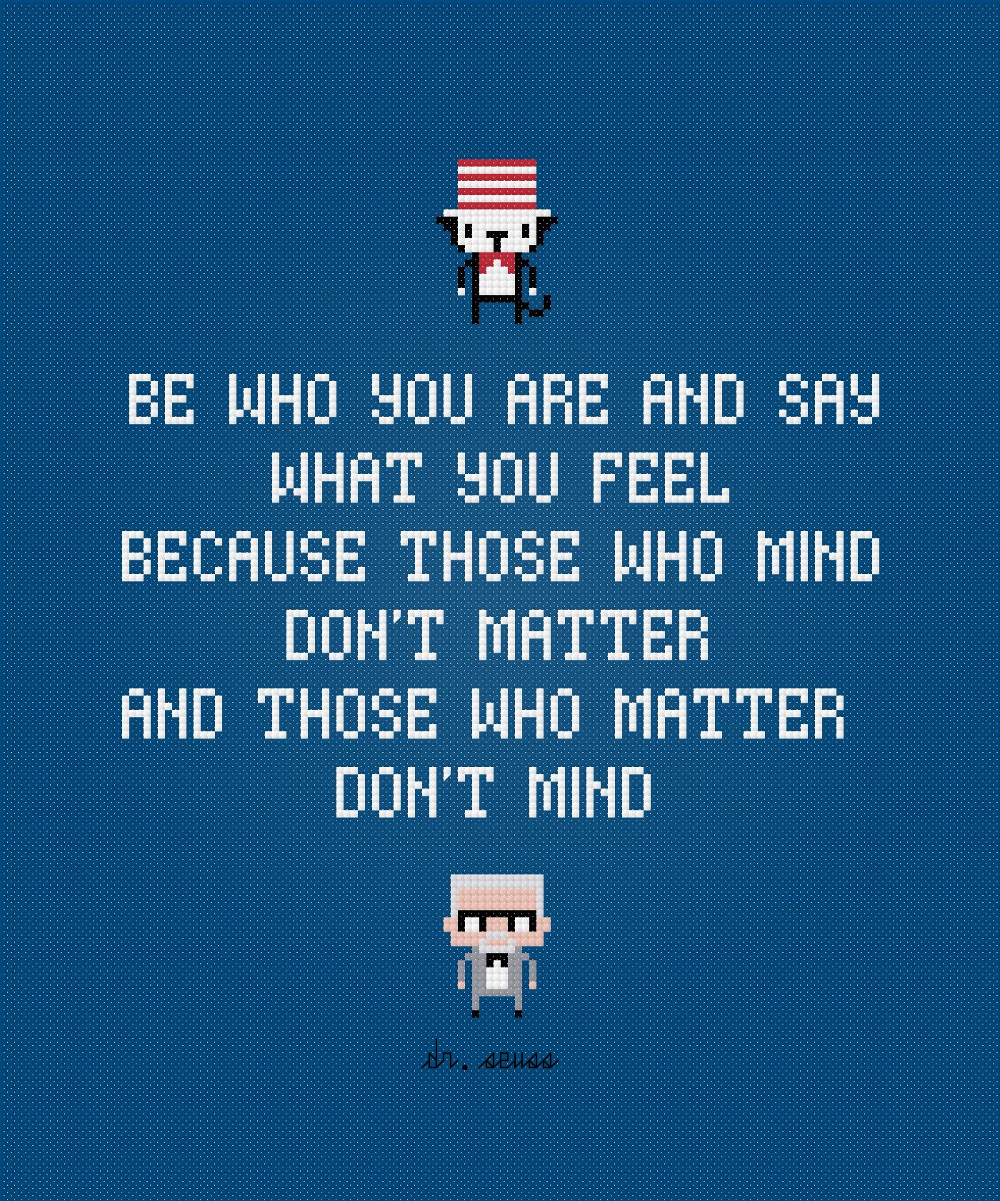 Be who you are - Dr. Seuss Quote - PixelPower - Amazing Cross-Stitch Patterns