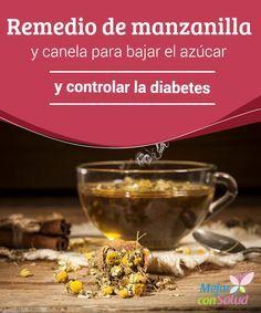 Remedio de manzanilla y canela para bajar el azúcar y controlar la diabetes Si…