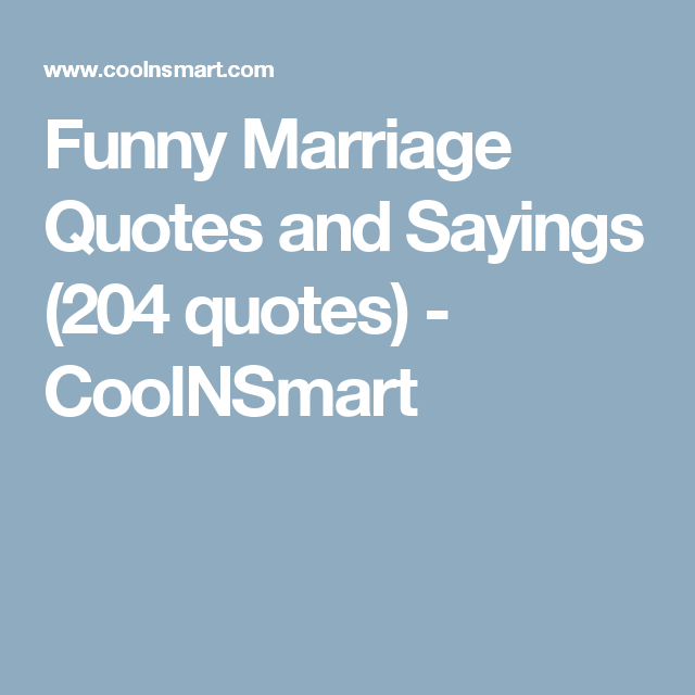 Wedding Quotes Funny Wishes: Funny Marriage Quotes And Sayings (204 Quotes