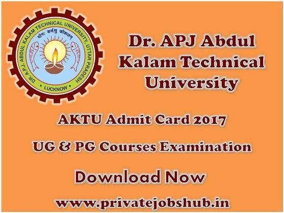 Dr Apj Abdul Kalam Technical University Has Issued Aktu Admit Card Of Ug Pg Courses Examination 2016 17 Odd Seme Technical University Bank Jobs Railway Jobs
