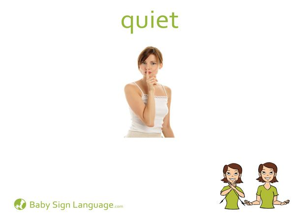 Quiet  Baby Sign Language Sign Language And Language